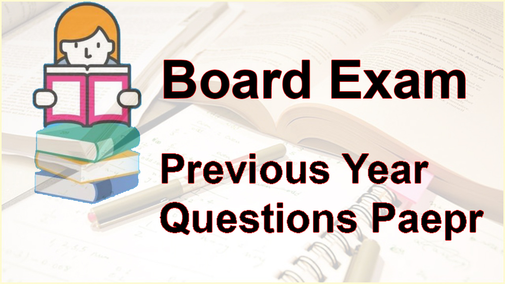 Board exam previous year question papers