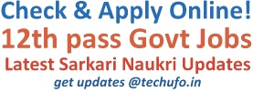 latest Government Jobs list for 12th pass